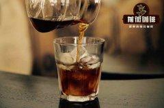 什么咖啡豆适合做冷萃咖啡?适合做冷萃的精品咖啡豆有哪些?